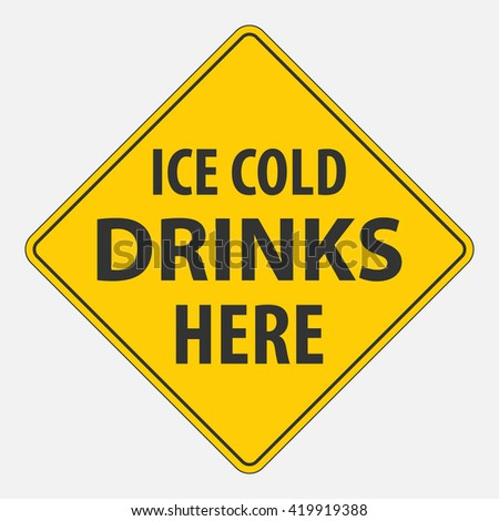 "Traffic sign ""Ice cold drinks here"""