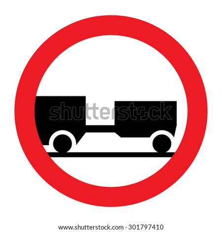 Traffic sign no motor vehicles towing trailers. - stock vector