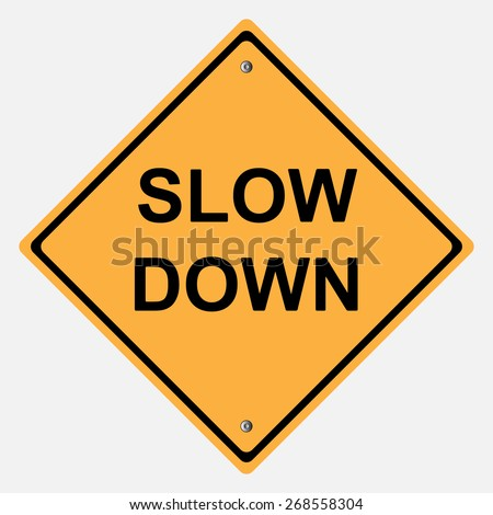 Traffic sign . slow down sign