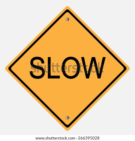 Traffic sign .  Slow sign - stock vector