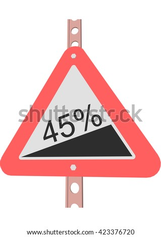 Traffic Sign Steep incline 45% - stock vector