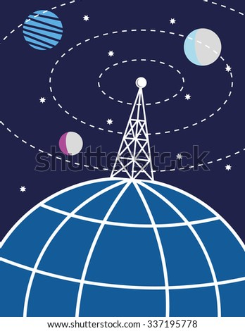 Transmission tower or radio mast on a stylized globe of the Earth sends signals out to the world and the planets and stars in space - stock vector