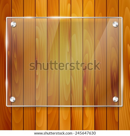 Transparent glass frame on wooden background with place for your text. Vector illustration. - stock vector