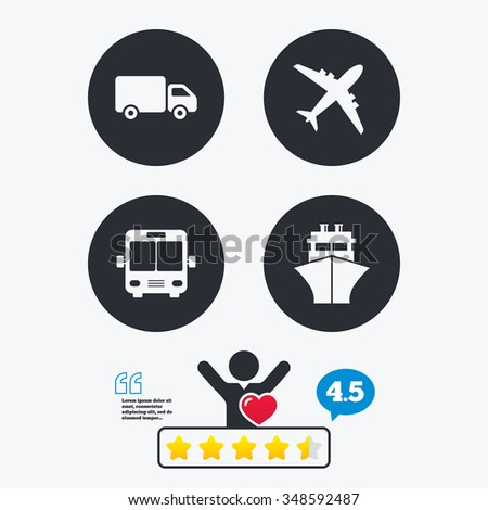 Transport icons. Truck, Airplane, Public bus and Ship signs. Shipping delivery symbol. Air mail delivery sign. Star vote ranking. Client like and think bubble. Quotes with message.
