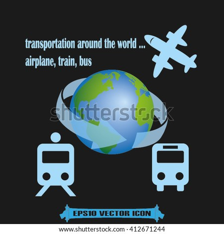 Transportation around the world, vector illustration eps10. Icons: plane, train, bus, globe. - stock vector