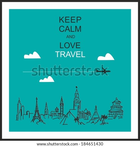 "Travel and tourism background . Drawn hands world attractions and slogan ""Keep calm and love travel"" - stock vector"
