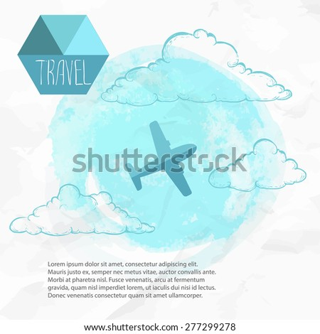 Travel by plane. Watercolor blue background and flat style airplane. Hand drawn sketch style clouds. Vector illustration. - stock vector
