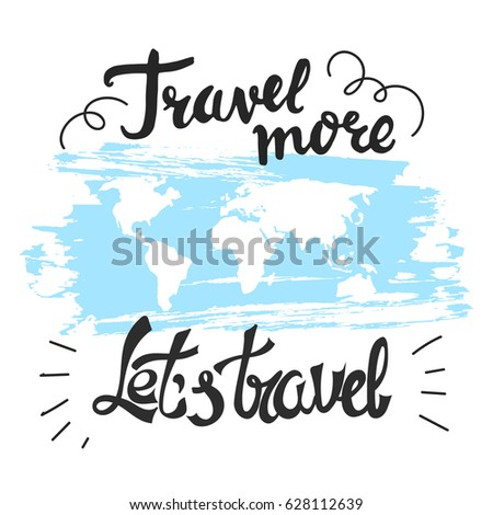 Travel hand drawn lettering motivating poster stock vector 628112639 motivating poster with quotes for traveling with world map gumiabroncs Gallery