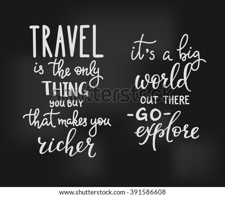 Travel inspiration quotes lettering.
