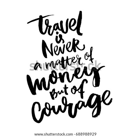 Travel Never Matter Money Courage Inspirational Stock ...
