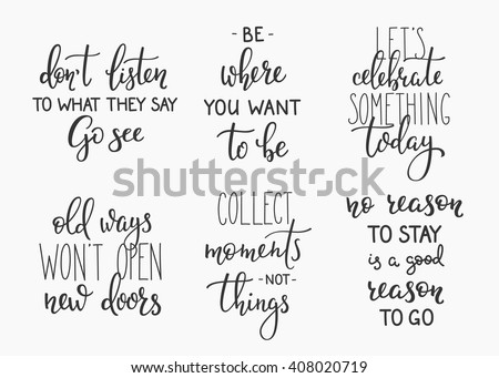 Travel Life Style Inspiration Quotes Lettering Motivational Quote Typography Calligraphy Graphic Design Element