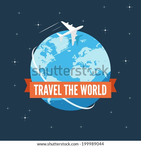 Travel the world flat illustration. Plane flying around the world in open space, world, planet Earth, orange ribbon with plane text, stars. - stock vector