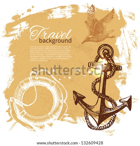 Travel vintage background. Sea nautical design. Hand drawn illustration - stock vector