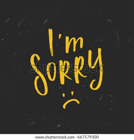 Im sorry stock images royalty free images vectors shutterstock hand drawn calligraphy im sorry altavistaventures Images