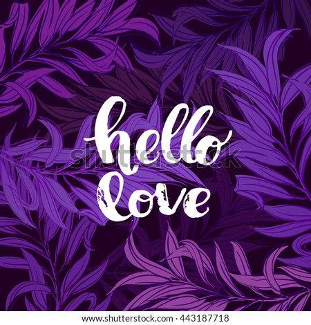 """trendy lettering poster. Hand drawn calligraphy. concept handwritten poster. """"hello love"""" creative graphic template brush fonts inspirational quotes. motivational illustration - stock vector"""