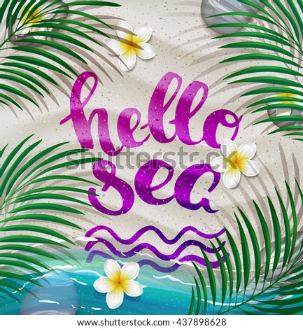 """trendy lettering poster. Hand drawn calligraphy. concept handwritten poster. """"hello sea"""" creative graphic template brush fonts inspirational quotes. Summer tropical beach with sand as background - stock vector"""