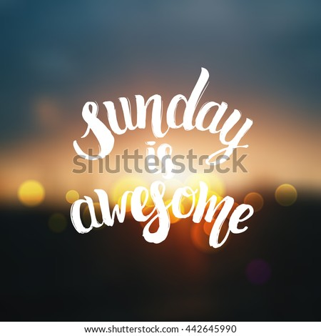 """trendy lettering poster. Hand drawn calligraphy. concept handwritten poster. """"sunday is awesome"""" creative graphic template brush fonts inspirational quotes. motivational illustration - stock vector"""