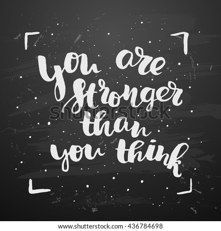 """trendy lettering poster. Hand drawn calligraphy. concept handwritten poster. """"you are stronger than you think"""" creative graphic template brush fonts inspirational  quotes - stock vector"""