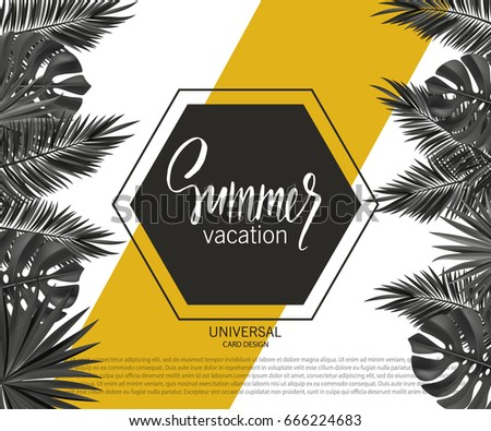 Trendy summer banner, poster with tropical plants and leaves . Vector universal background with place for text.