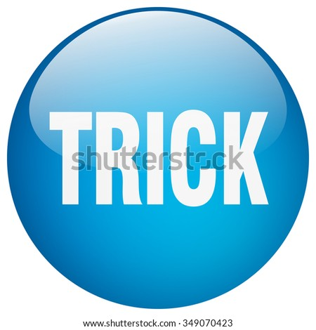 trick blue round gel isolated push button