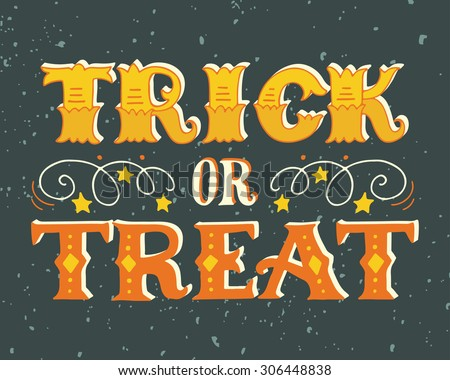 Trick or treat. Halloween poster with hand lettering and silhouette on grunge background.