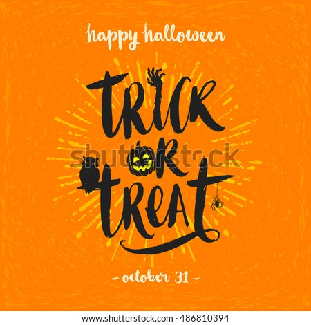 Trick or treat - hand drawn calligraphy. Vector illustration. Holiday poster or greeting card.