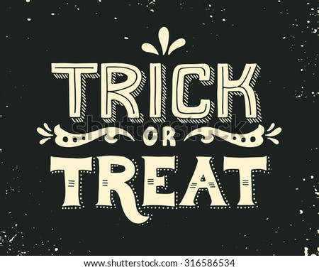 Trick or treat. Hand drawn Halloween lettering. This illustration can be used as a greeting card, poster or print. - stock vector