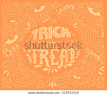 Trick or treat -perfect handdrawn lettering. Vector art. Unique design element for housewarming poster or banner. Halloween series with pumpkin. - stock vector