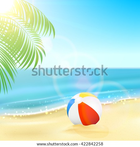 Tropical background with colorful ball on the sandy beach, Sun, sparkling ocean and palm leaves, illustration. - stock vector