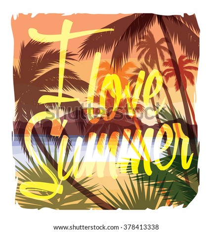 Tropical beach summer print with slogan for t-shirt graphic and other uses. Vector illustration. - stock vector
