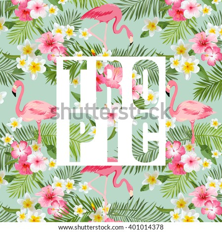 Tropical Flowers and Leaves. Tropical Flamingo Background. Vector Background. Exotic Graphic Background.  - stock vector