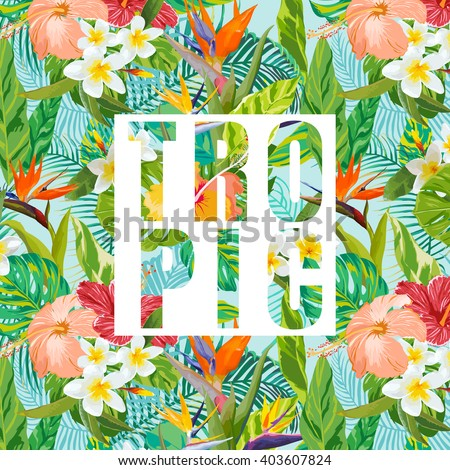 Tropical Flowers and Leaves. Vector Background. Graphic Background. Tropical Banner.  - stock vector