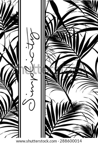 Tropical leaves with slogan,monochrome look in vector - stock vector