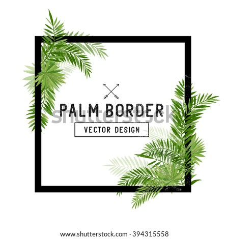 Tropical Palm Leaf Border Vector. Summer Palm tree leaves around a square border. Vector illustration. - stock vector