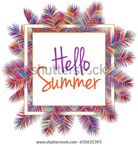 Marvelous Tropical Palm Leaves Frame Botanical Vector Illustration, Hello Summer  Sign. Exotic Holidays Card Or