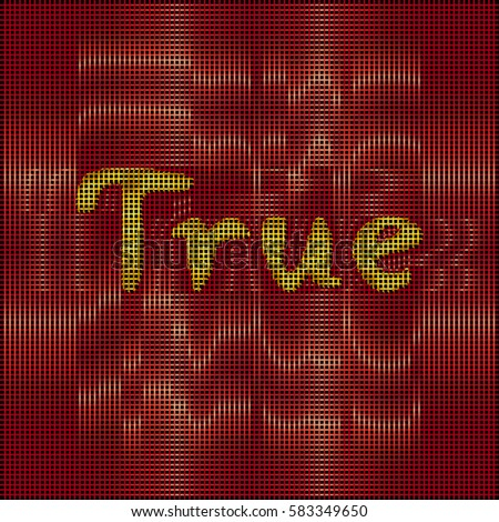 True inscription with shine lines background. Vector.