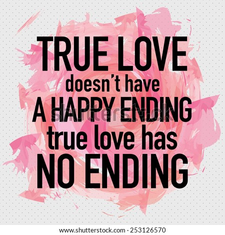 True Love Doesn't Have a Happy Ending, True Love Has No Ending - stock vector