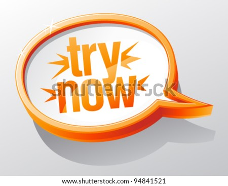 Try now shiny glass speech bubble. - stock vector