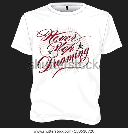 Tshirt design Never stop dreaming - stock vector