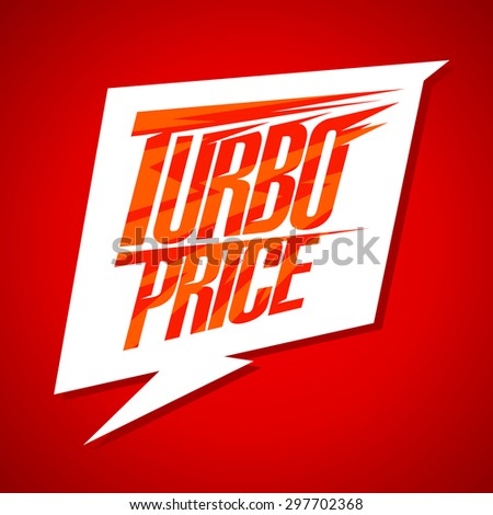Turbo price sale design with speech bubble sign - stock vector