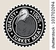 Turkey Meat Quality 100% Seal - stock vector