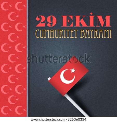 "Turkey Republic Day Concept National Celebration Card, Badge, Banner or Poster Vector Design - English ""29 October, Republic Day""  - stock vector"