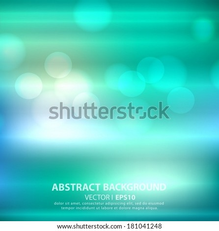 Turquoise blue, green abstract vector background with bokeh effect. Vector EPS 10 illustration. - stock vector