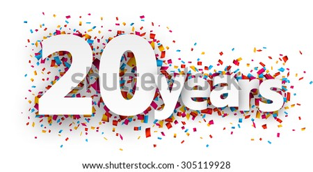 Twenty  years paper sign over confetti. Vector holiday illustration.  - stock vector
