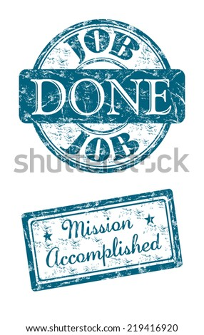 Two isolated blue grunge rubber stamps with the text job done and mission accomplished written inside the stamps