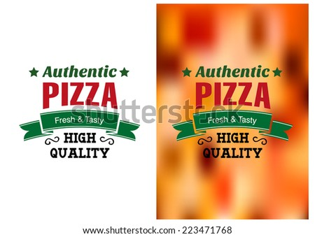 Two Pizza badges or labels with text Authentic Pizza Fresh and Tasty High Quality one over white and the other over a blurred colored pizza topping - stock vector