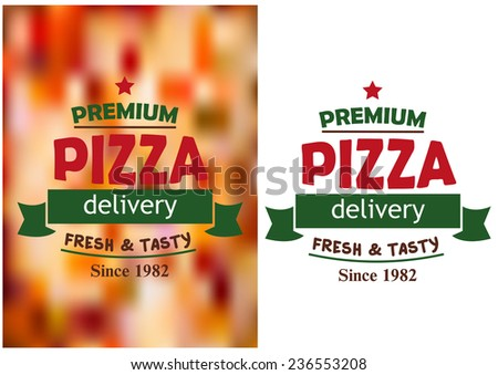 Two Pizza signs or labels for a pizzeria design with red and green text and a banner Premium Pizza Fresh and Tasty over a white or mottled background - stock vector