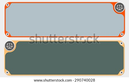 Two vector frames for your text and justice symbol - stock vector
