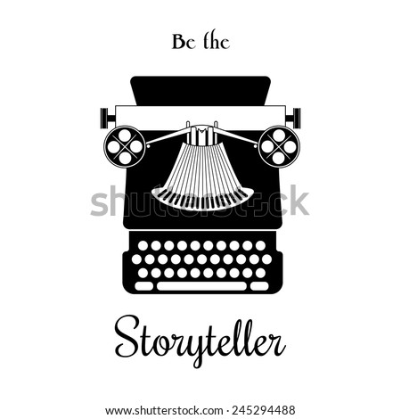 Typewriter silhouette vector card - be the Storyteller. Vector eps 10 - stock vector