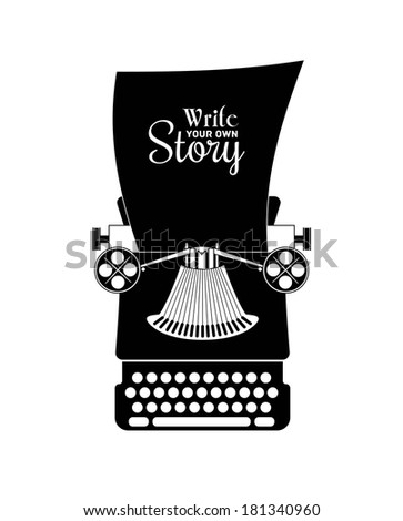 "Typewriter vector silhouette. ""Write your own story"" slogan - stock vector"